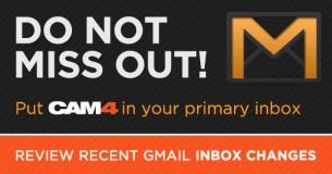 Mis geen enkele Nieuwsbrief! CAM4 in je InBox (Gmail)